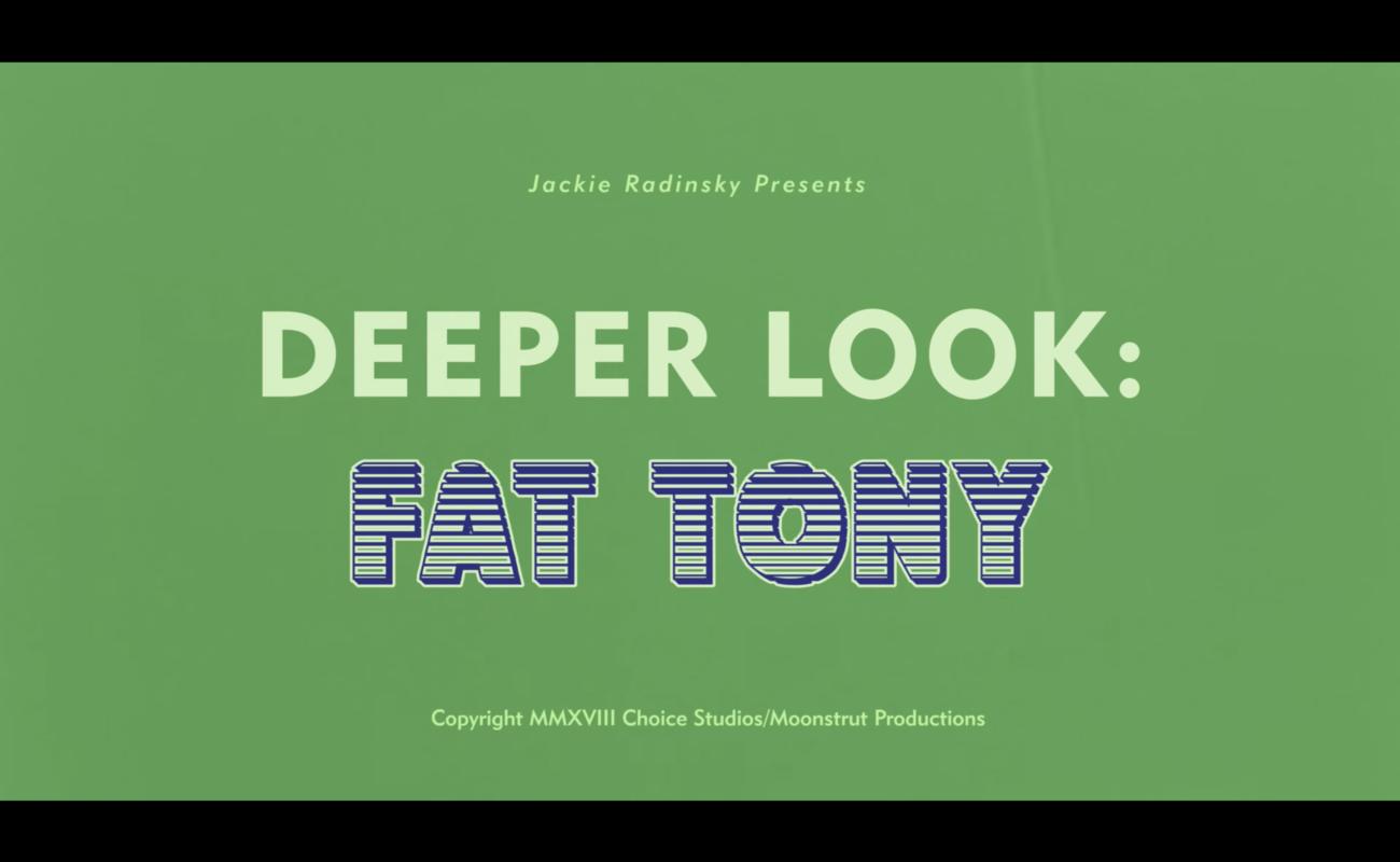 Watch: Deeper Look: Fat Tony Documentary