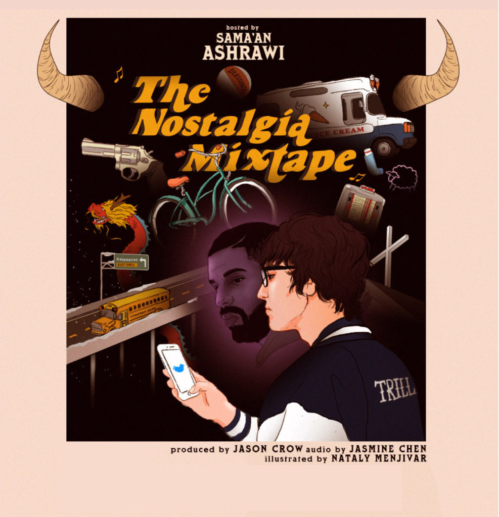 The Nostalgia Mixtape official posted. Illustrated and designed by Nataly Menjivar. Hosted by Sama'an Ashrawi.