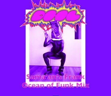 "Sama'an's Frank Ocean of Funk ""DHL"" Mix"